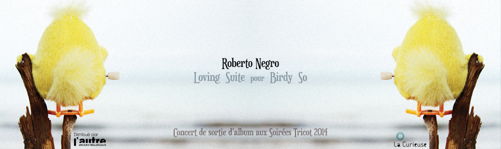 LOVING SUITE pour BIRDY SO, Roberto Negro
